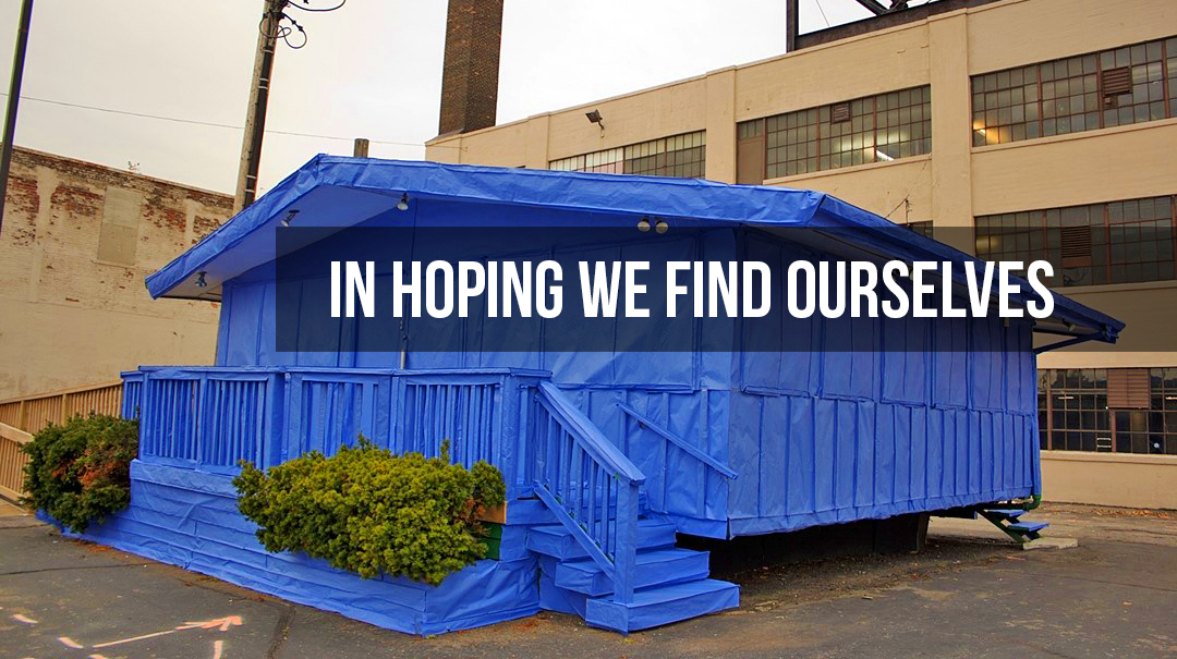 In Hoping we Find Ourselves